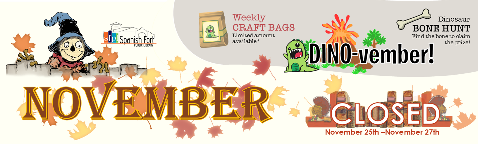November at SFPL: Dino-vember fun! Weekly take home crafts. Dino bone hunt! Find the bone at the library, win a prize!