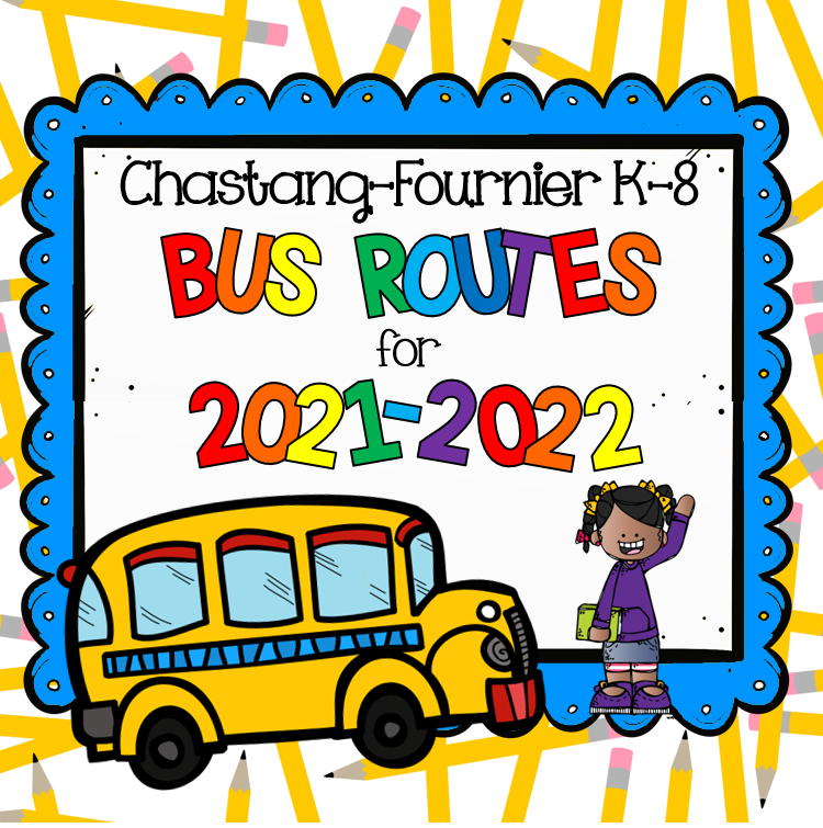 Chastang-Fournier K-8 Bus Routes for 2021-2022