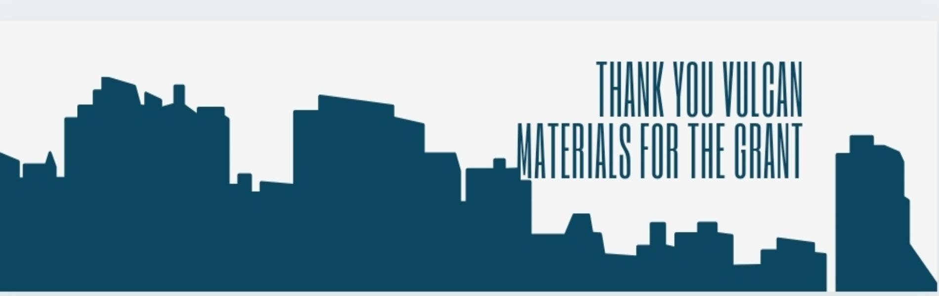 Thank you Vulcan materials for the grant