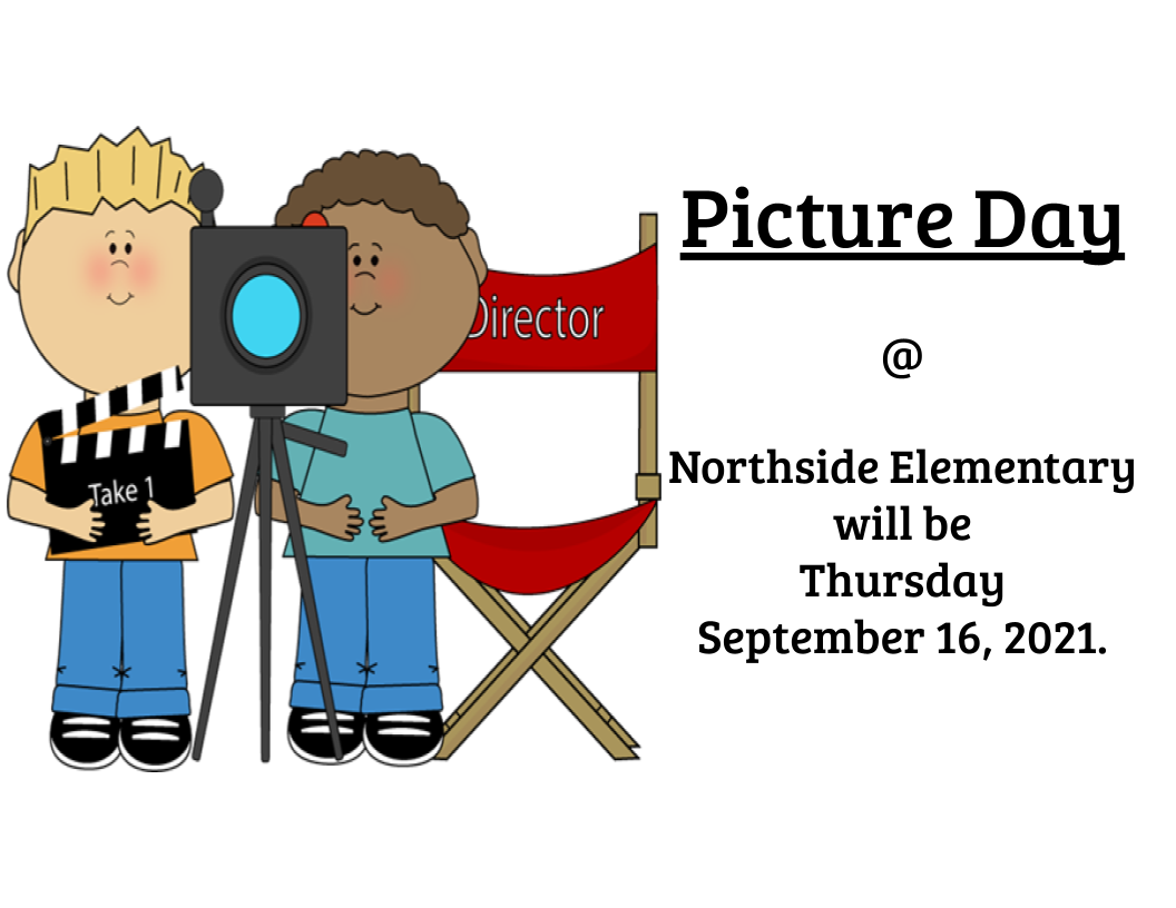 Picture Day  @  Northside Elementary will be  Thursday  September 16, 2021.