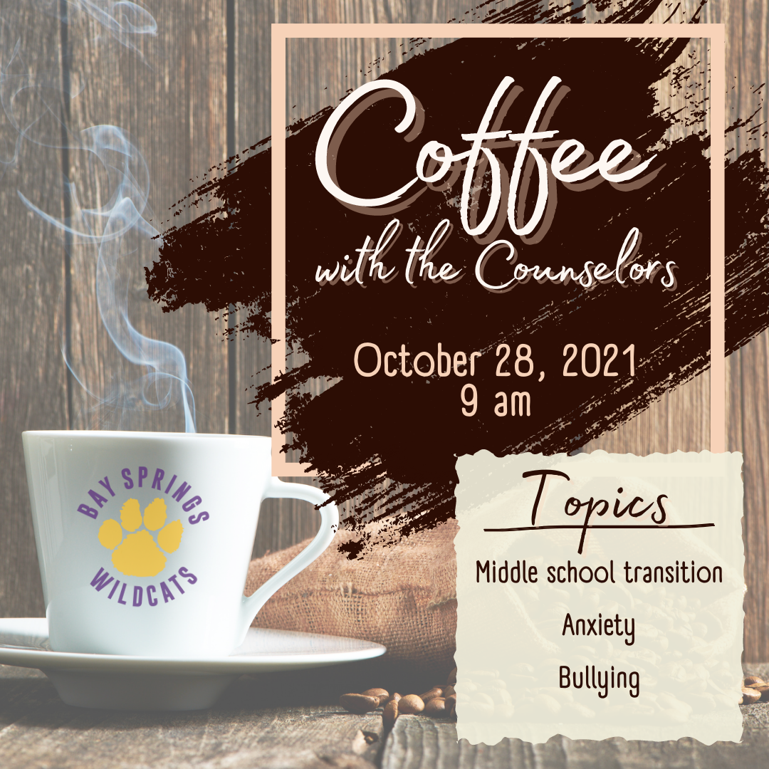 Join us for Coffee with the Counselors on October 28th @ 9:00 AM in the Media Center. See below for more details.