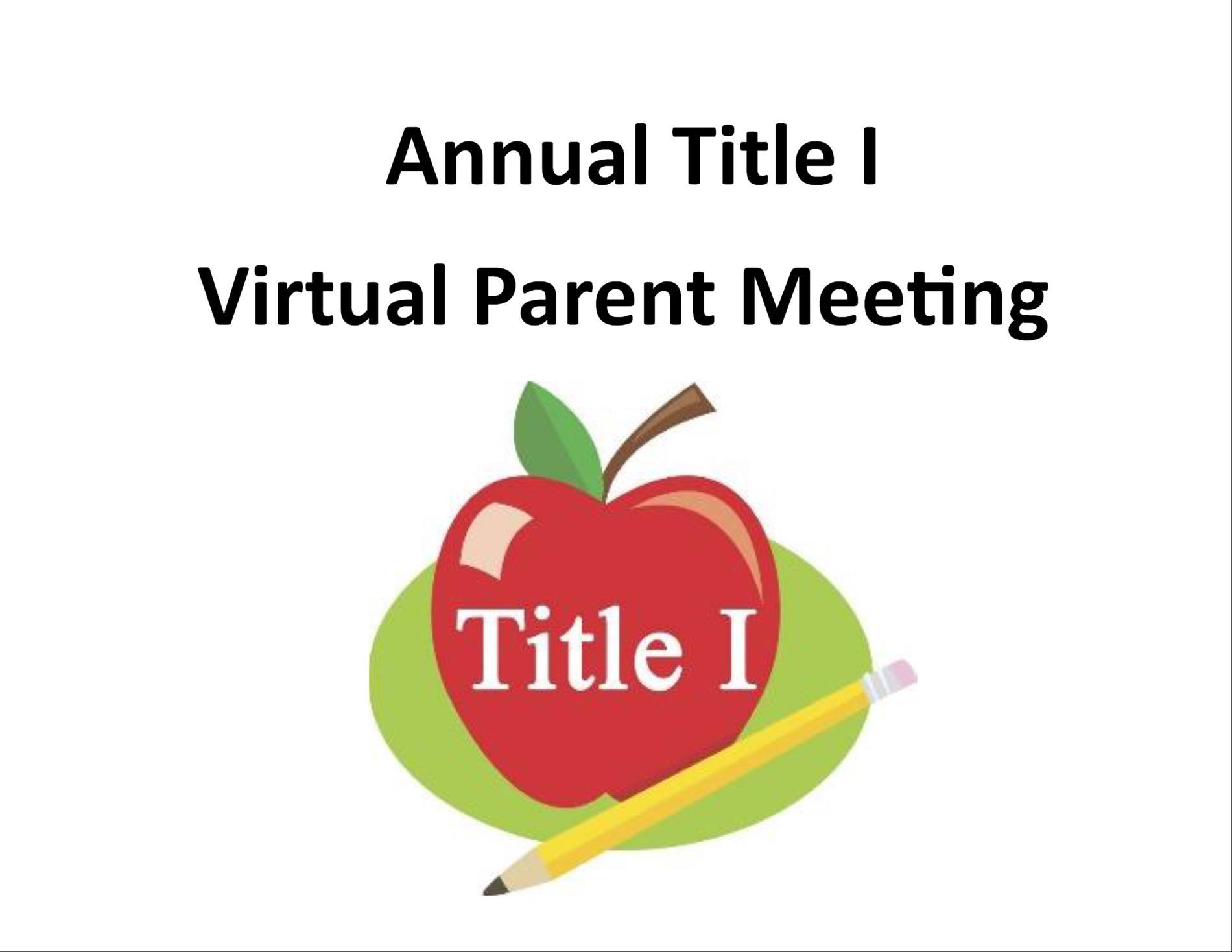 Annual Title I Virtual Parent Meeting Monday, September 20, 2021 9:00 AM- 9:30 AM & 4:00 PM – 4:30 PM
