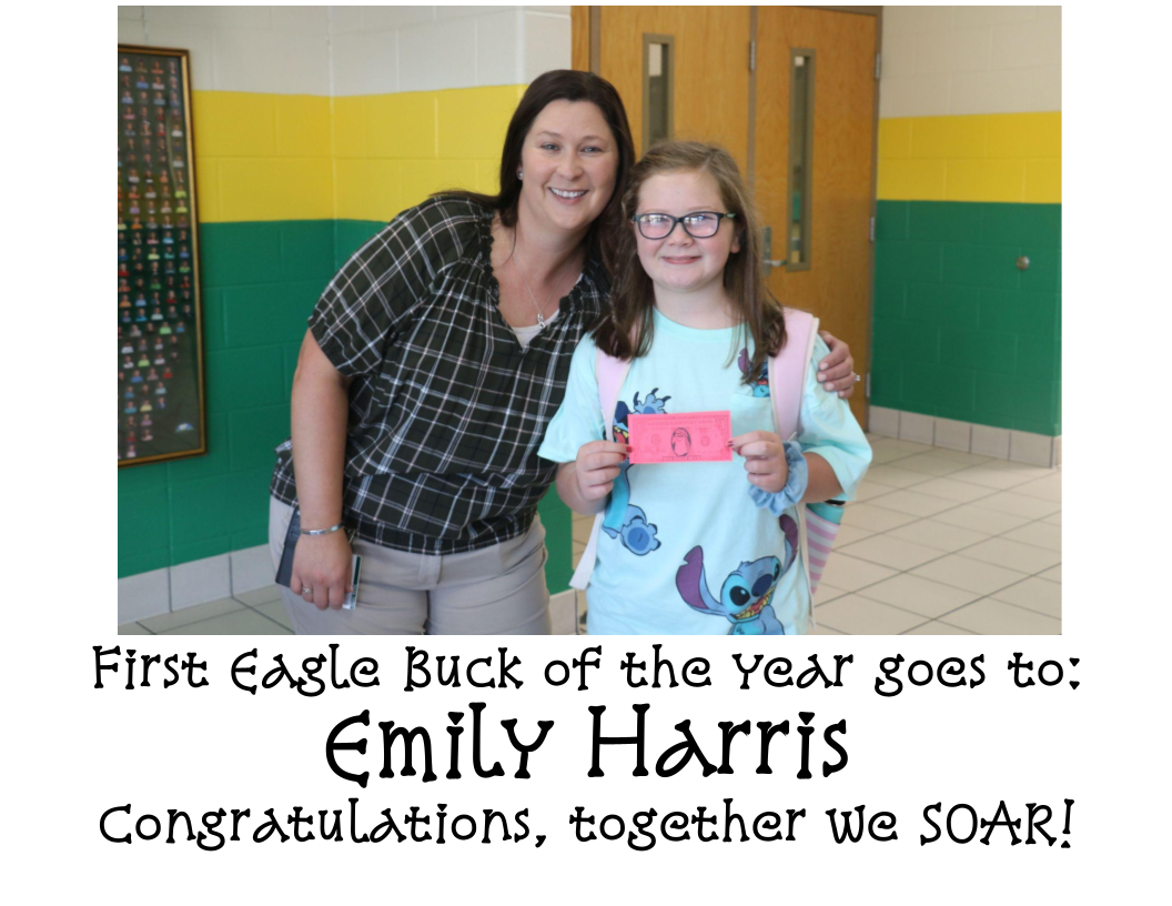 First Eagle Buck of the year goes to: Emily Harris Congratulations, together we SOAR!