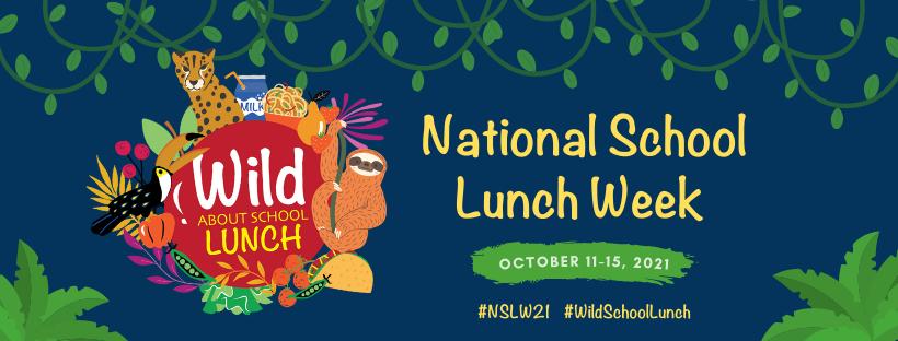 National School Lunch Week - October 11-15, 2021